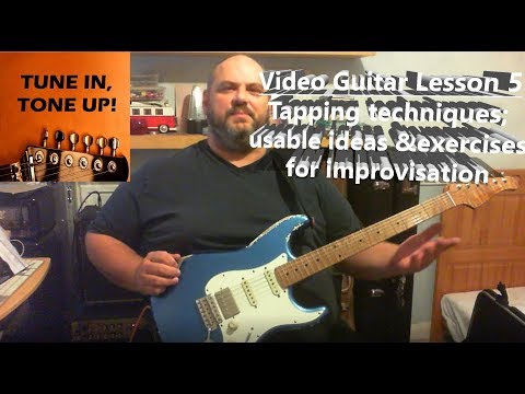 Video Guitar Lesson 5: Tapping techniques; usable ideas and exercises for improvisation