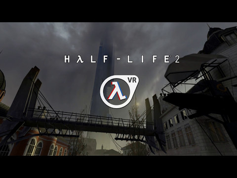 Half-Life 2: VR Greenlight Trailer