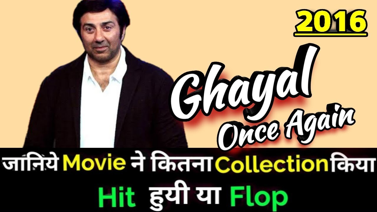Download Sunny Deol GHAYAL ONCE AGAIN 2016 Bollywood Movie Lifetime WorldWide Box Office Collection