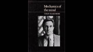 Colin Blakemore: Mechanics of the Mind - Lecture 2: