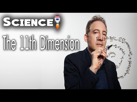 Brian Greene - The 11th Dimension. Science Documentary HD
