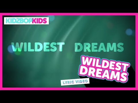 KIDZ BOP Kids – Wildest Dreams (Official Lyric Video) [KIDZ BOP 31]