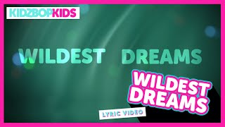 KIDZ BOP Kids – Wildest Dreams (Official Lyric Video) [KIDZ BOP 31] #ReadAlong