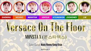 Monsta X  몬스타엑스  - Versace On The Floor  Color Coded Han/rom/eng/esp Lyrics