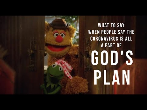 What To Say When People Say The Coronavirus Is All A Part Of God's Plan