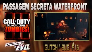 Bo3-Zombies-Shadows of Evil #16 - Glitch/Bug - PASSAGEM SECRETA WATERFRONT (INVENCIBILIDADE).
