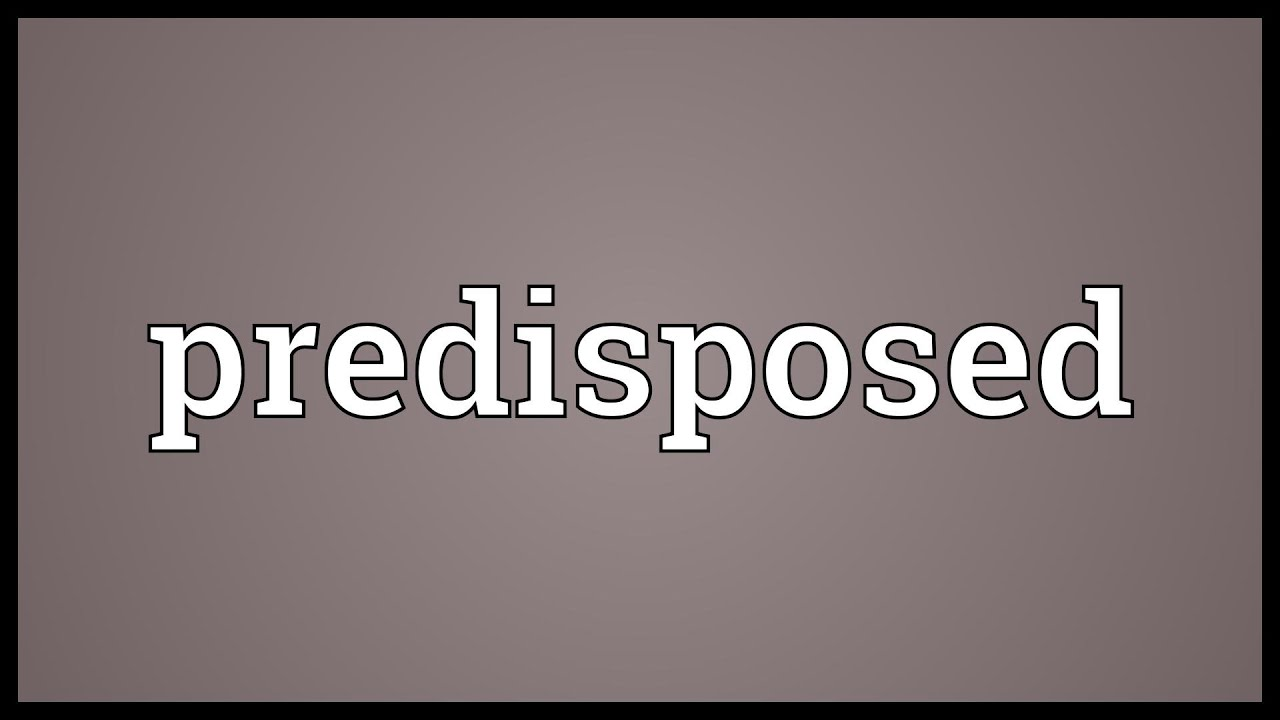 Image result for predisposed