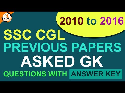 SSC CGL Previous Papers 2010 2016 Asked GK Questions with answer key, CGL 2017 Most Important GK