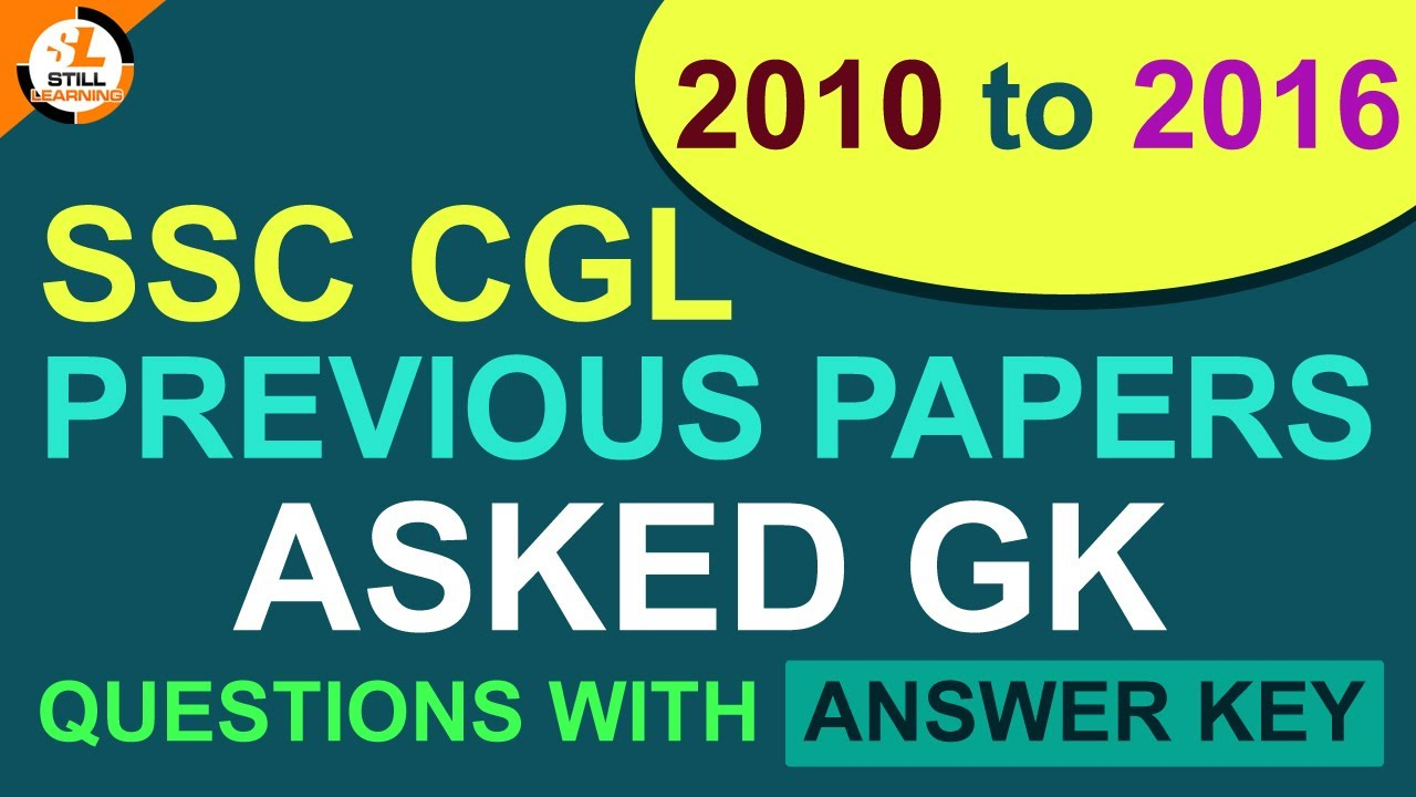 SSC CGL Previous Papers 2010 2016 Asked GK Questions with answer key   CGL 2017 Most Important GK