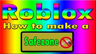 Roblox | How to make a safezone area