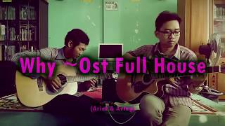 Why ~Ost Full House Korean Drama (Covered by Arief and Aving)
