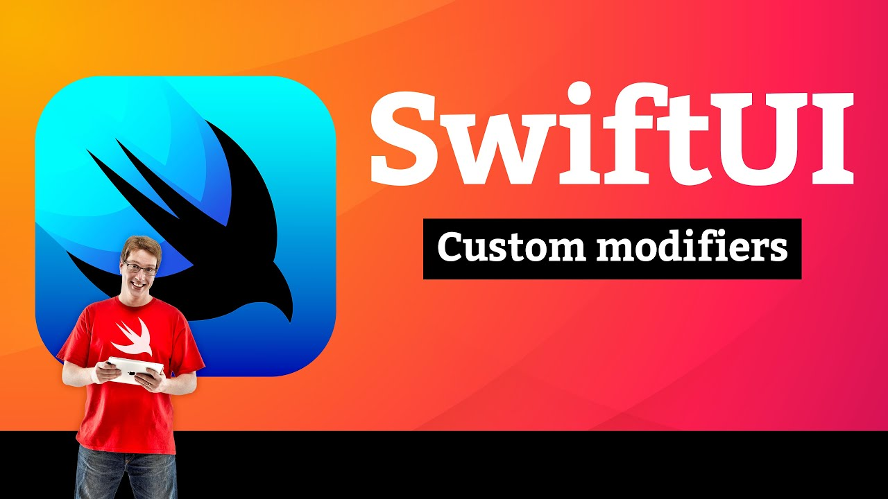 Views and Modifiers 9/10: Custom modifiers – SwiftUI Tutorial