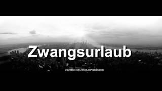 How to pronounce Zwangsurlaub in German