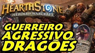 O Agressivo Dragão Guerreiro!! - Hearthstone
