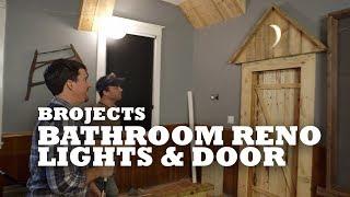 Brojects Bathroom Reno - Lights & Door