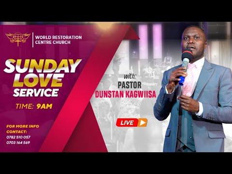 The World Restoration Sunday Love Service  - Pastor Dunstan Kagwiisa