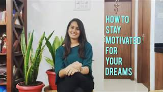 The only way you will never get demotivated while working towards your dreams