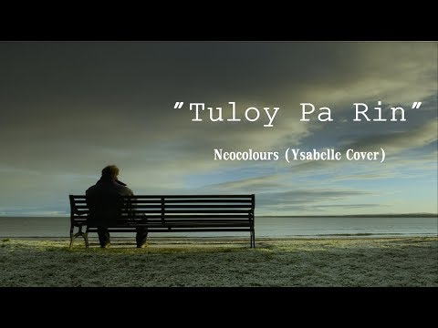Tuloy Pa Rin - Neocolours (Ysabelle Cover) Lyric Video