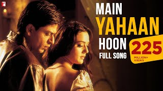 Main Yahaan Hoon - Full Song | Veer-Zaara |  Shah Rukh Khan | Preity Zinta | Udit Narayan(Veer & Zaara's love was eternal and Zaara could feel his presence even when he wasn't around! Enjoy the track 'Main Hoon Yahaan' from Veer-Zaara! Release ..., 2012-02-03T11:38:13.000Z)