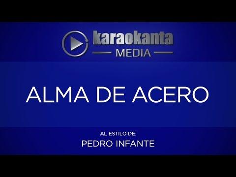 Karaokanta - Pedro Infante - Alma de acero