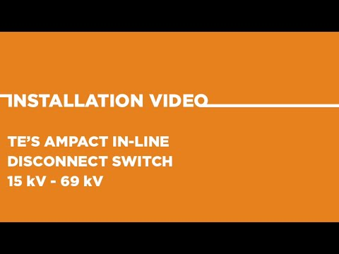 TE's AMPACT In-Line Disconnect Switch
