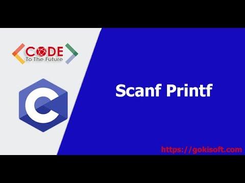 [ khoá học lập trình C ] Nhập dữ liệu trong C (scanf, printf) – gokisoft.com