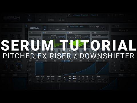 Serum Tutorial: Pitched FX Riser...