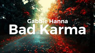 Gabbie Hanna - Bad Karma (Lyrics)