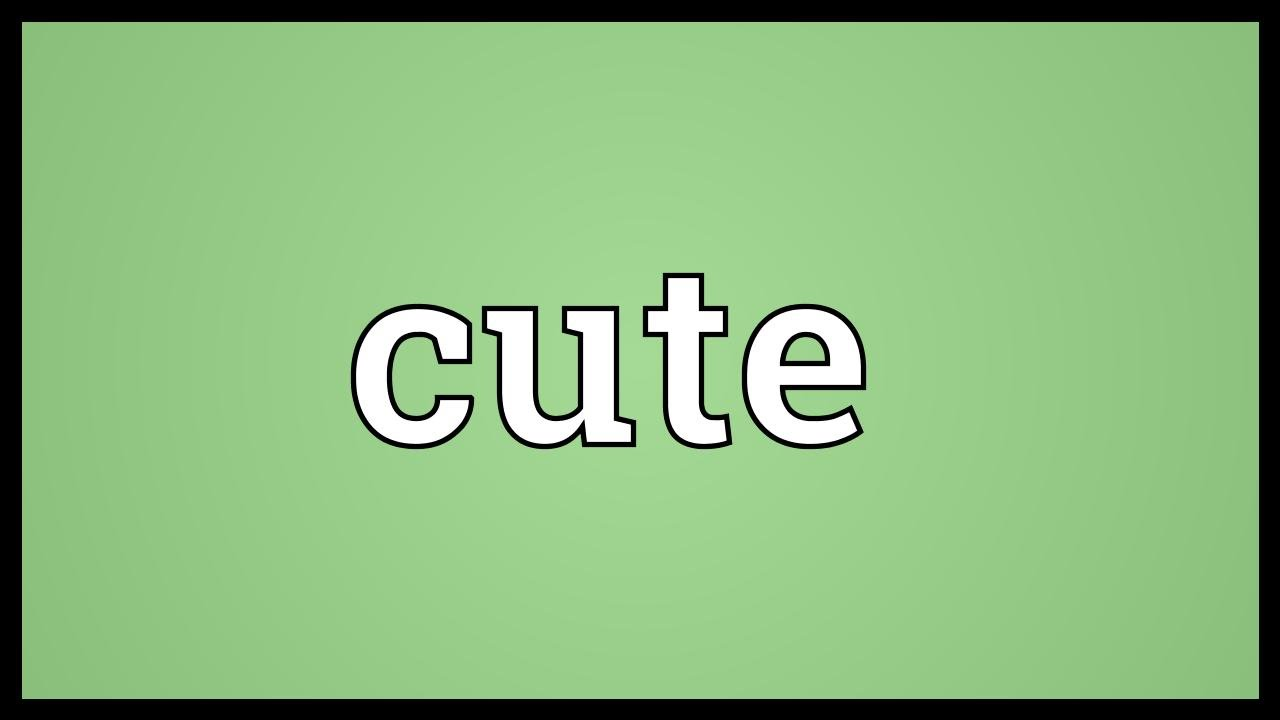 Cute Meaning Youtube