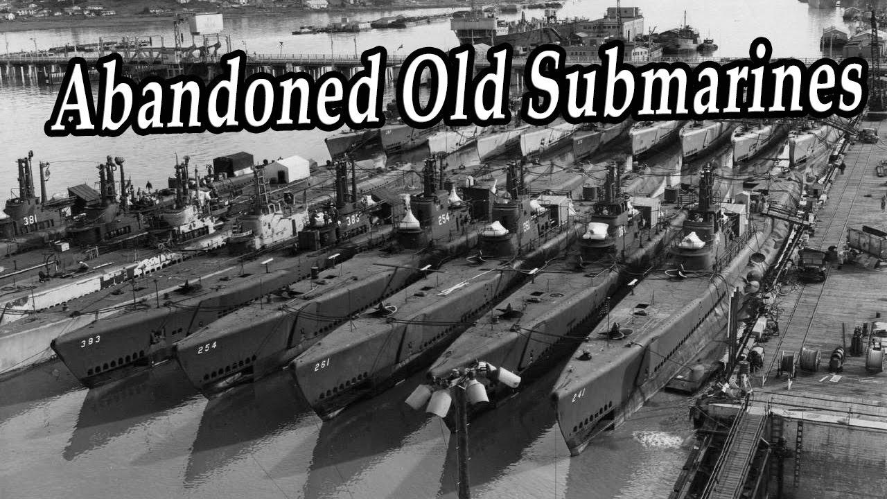 Amazing Abandoned Old Submarines Found. Abandoned Military ...
