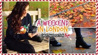 A Weekend in London ❄