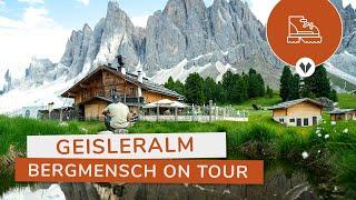 GEISLERALM - Die schönste Alm Südtirols? (Bergmensch on Tour)
