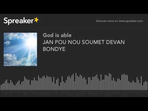 JAN POU NOU SOUMET DEVAN BONDYE (made with Spreaker)