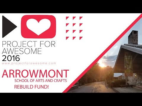 Project for Awesome 2016!! Arrowmont School of Arts and Crafts Rebuild Fund