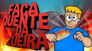 FACA QUENTE DA ZUEIRA | Block Strike