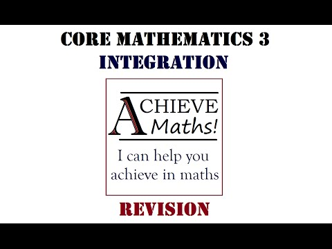 A level Maths C3 Core 3 Revision - Integration