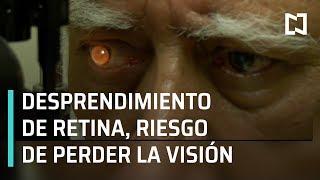 Desprendimiento de retina, riesgo de perder la vista - Las Noticias