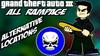 GTA 3 ALL Rampages [ALTERNATIVE Locations]