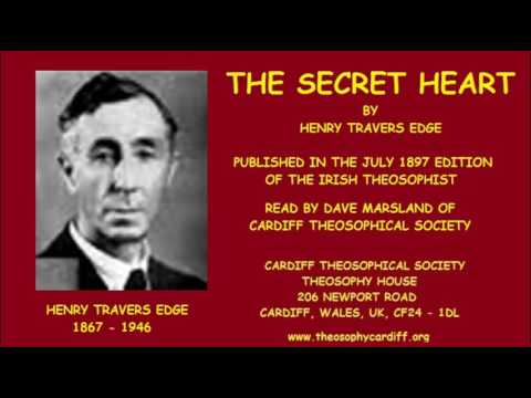 Theosophy: The Secret Heart by Henry Travers Edge