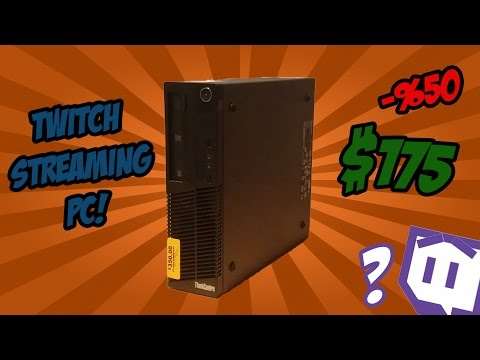 The $175 Twitch Streaming PC
