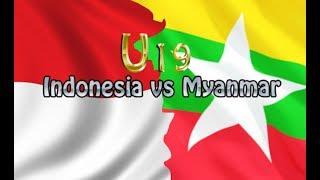 INDONESIA U 19 VS MYANMAR U 19 ( 3-0 )