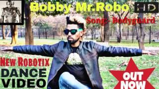 Bobby Mr.Robo|| New Robotix Dedicated To Bhai Of Bollywood || Song-Bodyguard Salman Khan ll Indian