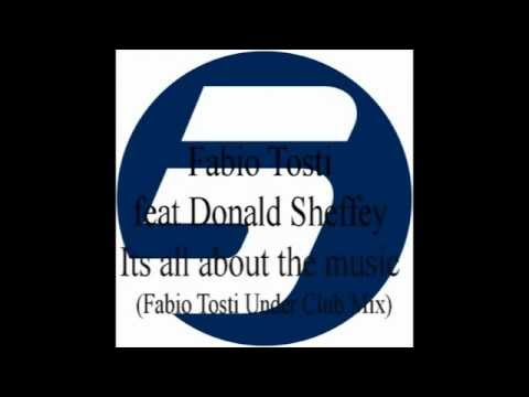 Fabio Tosti feat. Donald Sheffey - Its all about the music (Fabio Tosti Under Club Mix)