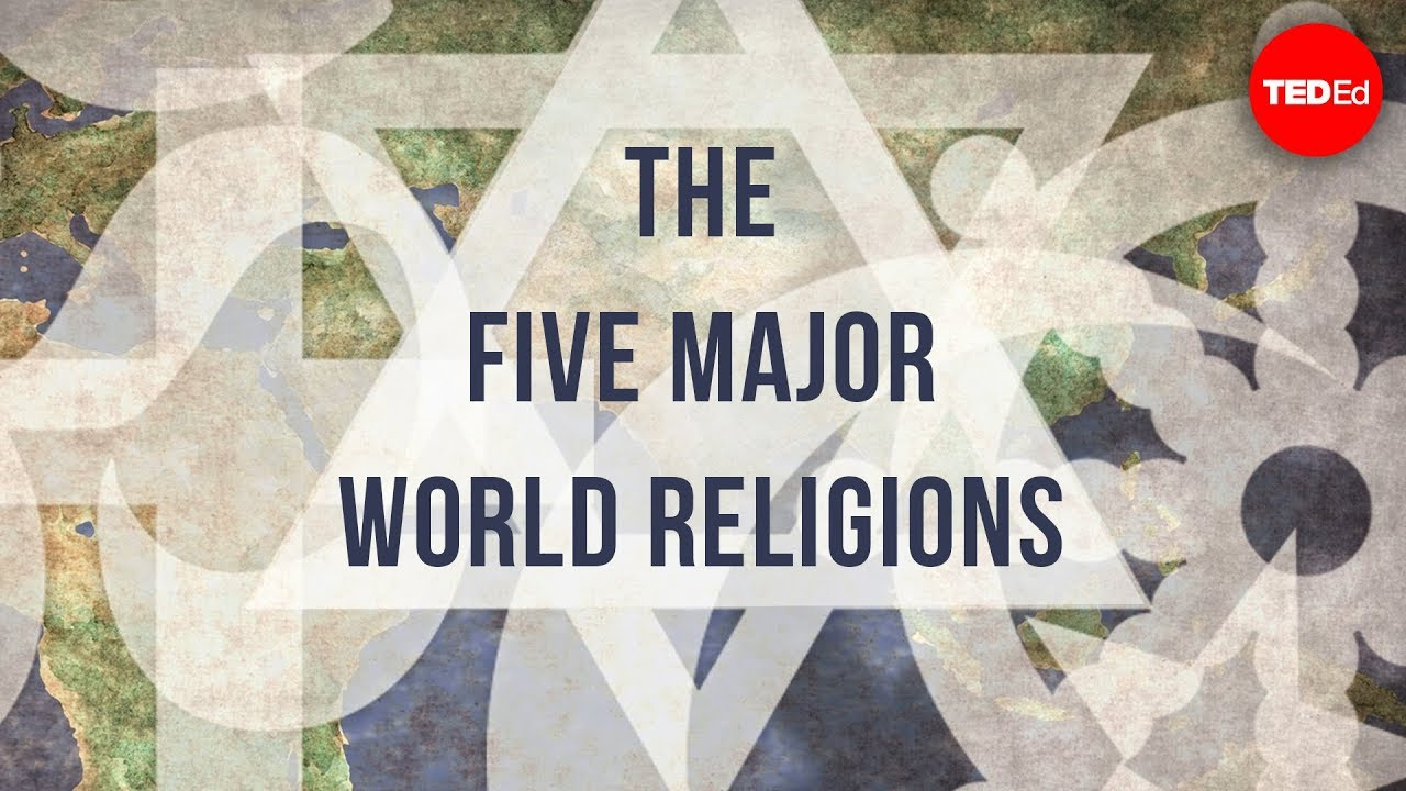 The Five Major World Religions John Bellaimey Youtube