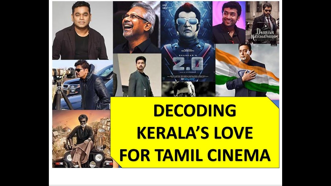Decoding why Kerala loves Tamil Cinema and embraces it as their own?