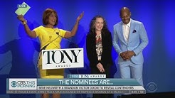 SEE IT: Tony Award Nominations Announced On CTM