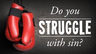 Do You Struggle With Sin? - Pastor Tim Price