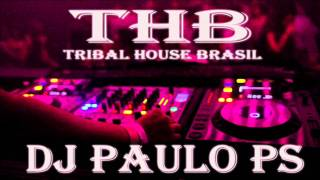 Set Tribal House IN BRASIL 2014 DJ Paulo PS