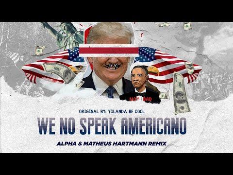 Yolanda Be Cool - We No Speak Americano (Alpha & Matheus Hartmann Remix)