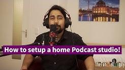 HOW TO SETUP A HOME PODCAST STUDIO 2018!
